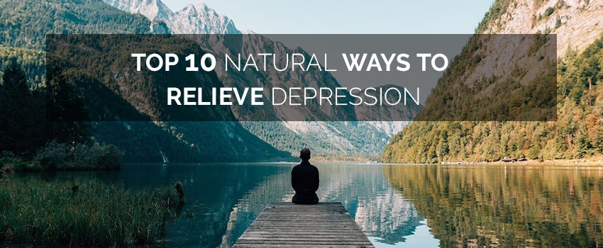 Top 10 Natural Ways to Relieve Depression