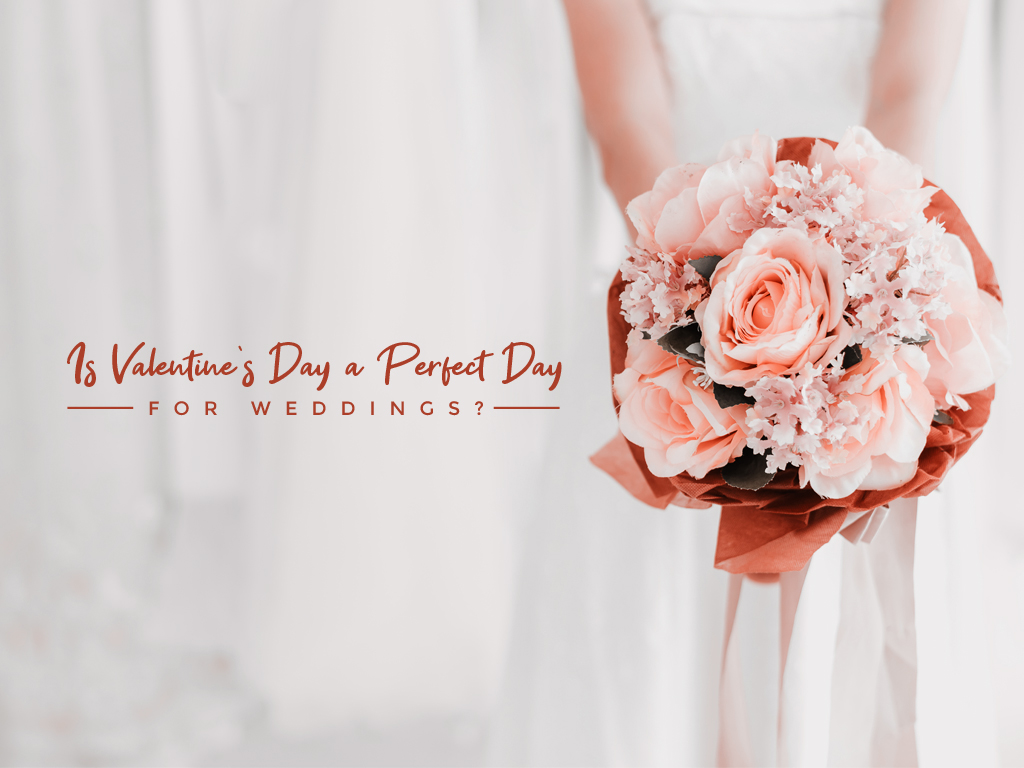 Is Valentine's Day a Perfect Day for Weddings?